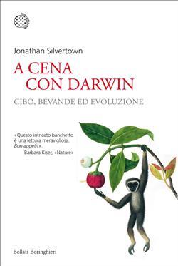 A cena con Darwin. Cibo, bevande ed evoluzione