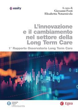 L'innovazione e il cambiamento nel settore della long term care. 1° rapporto Osservatorio long term care
