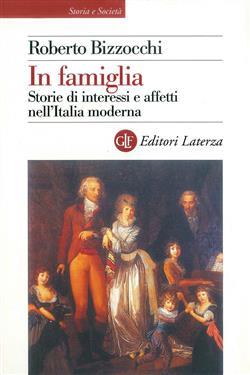 In famiglia. Storie di interessi e affetti nell'Italia moderna