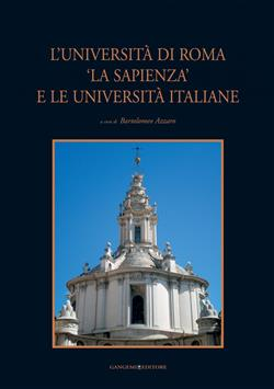 "L'università di Roma ""La Sapienza"" e le università italiane. Ediz. illustrata"