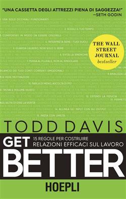Get better. 15 regole per costruire relazioni efficaci sul lavoro