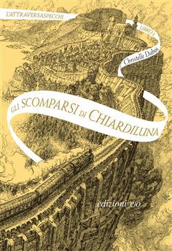Gli scomparsi di Chiardiluna. L'Attraversaspecchi