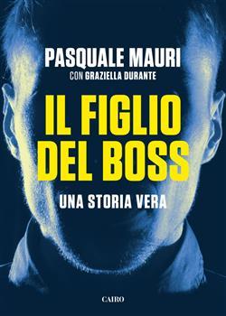 Il figlio del boss. Una storia vera