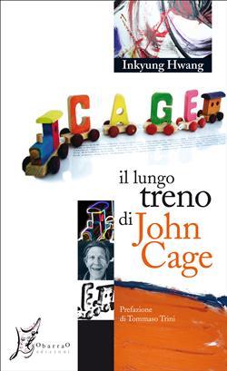 Il lungo treno di John Cage