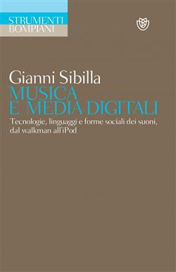 Musica e media digitali. Tecnologie, linguaggi e forme sociali dei suoni, dal walkman all'iPod