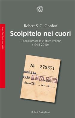 Scolpitelo nei cuori. L'Olocausto nella cultura italiana (1944-2010)