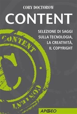 Content. Selezione di saggi sulla tecnologia, la creatività, il copyright