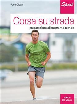 Corsa su strada. Preparazione allenamento tecnica