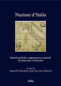 Nazioni d'Italia. Identità politiche e appartenenze regionali fra Settecento e Ottocento