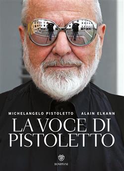 La voce di Pistoletto. Ediz. illustrata