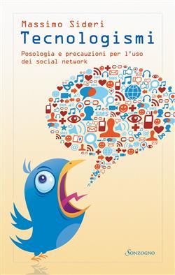Tecnologismi. Posologia e precauzioni per l'uso dei social network