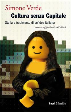 Cultura senza capitale. Storia e tradimento di un'idea italiana