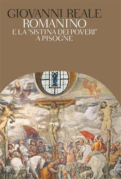 """Romanino e la """"Sistina dei poveri"""" a Pisogne. Ediz. illustrata"""