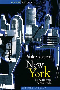 New York è una finestra senza tende. Ediz. illustrata
