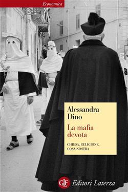 La mafia devota. Chiesa, religione, Cosa Nostra
