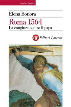 Roma 1564. La congiura contro il papa