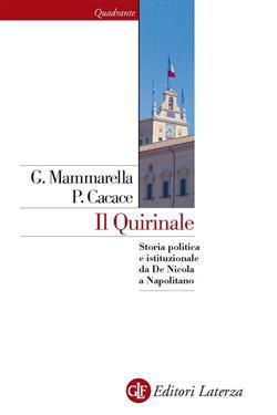 Il Quirinale. Storia politica e istituzionale da De Nicola a Napolitano