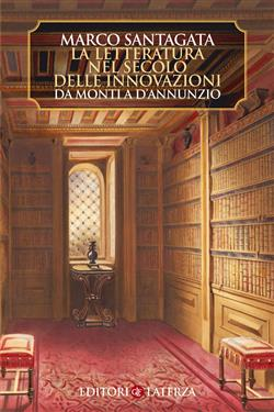 La letteratura nel secolo delle innovazioni. Da Monti a D'Annunzio