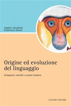 Origine e evoluzione del linguaggio. Scimpanzé, ominidi e uomini moderni