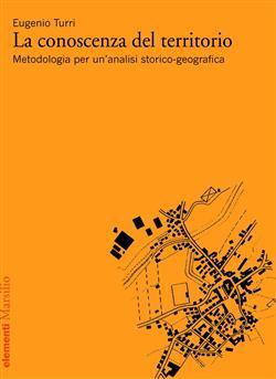 La conoscenza del territorio. Metodologia per un'analisi storico-geografica