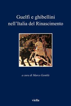 Guelfi e ghibellini nell'Italia del Rinascimento