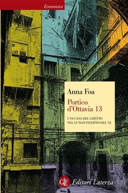 Portico d'Ottavia 13. Una casa del ghetto nel lungo inverno del '43