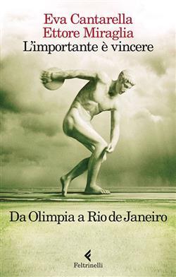 L'importante è vincere. Da Olimpia a Rio de Janeiro
