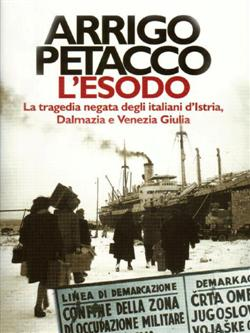 L'esodo. La tragedia negata degli italiani d'Istria, Dalmazia e Venezia Giulia