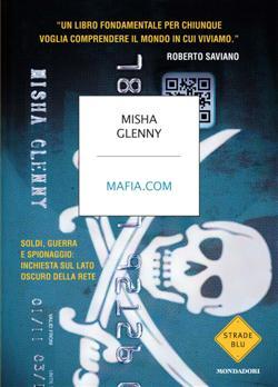 Mafia.com. Soldi, guerra e spionaggio: inchiesta sul lato oscuro della rete