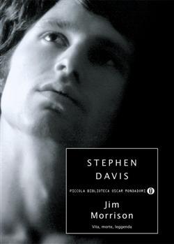Jim Morrison. Vita, morte, leggenda