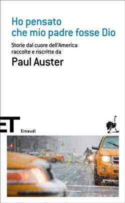 Ho pensato che mio padre fosse Dio. Storie dal cuore dell'America raccolte e riscritte da Paul Auster