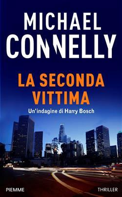 La seconda vittima. Un'indagine di Harry Bosch