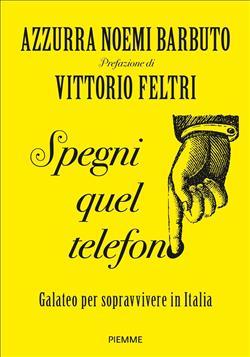 Spegni quel telefono. Galateo per sopravvivere in Italia