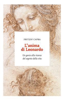 L'anima di Leonardo. Un genio alla ricerca del segreto della vita