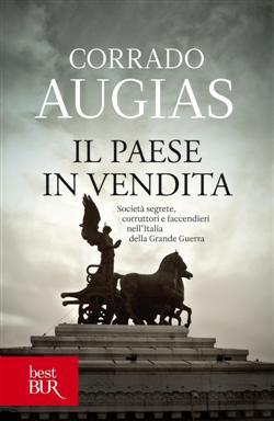Il Paese in vendita. Società segrete, corruttori e faccendieri nell'Italia della Grande Guerra