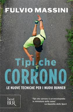 Tipi che corrono. Le nuove tecniche per i nuovi runner
