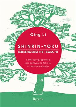 Shinrin-yoku. Immergersi nei boschi