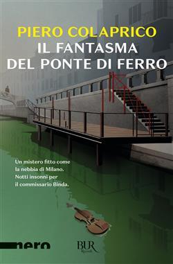 Il fantasma del ponte di ferro (Nero Rizzoli)