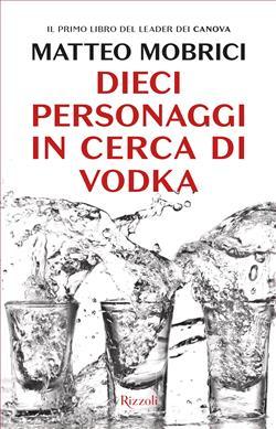 Dieci personaggi in cerca di vodka