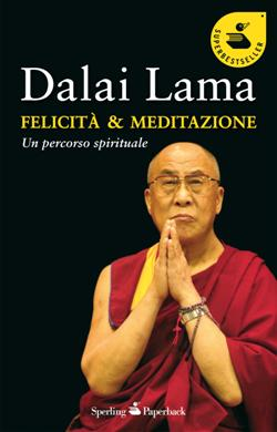 Felicità e meditazione. Un percorso spirituale