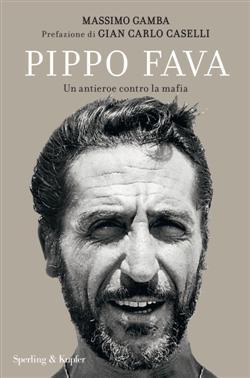 Il siciliano. Giuseppe Fava, antieroe contro la mafia