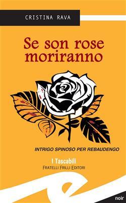 Se son rose moriranno. Intrigo spinoso per Rebaudengo