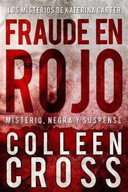 Fraude en rojo. Los misterios de Katerina Carter. Misterio, negra y suspense
