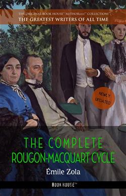 The complete Rougon-Macquart cycle