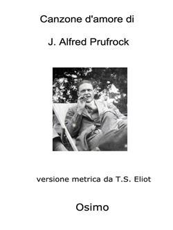 Canzone d'amore di J. Alfred Prufrock. Versione filologica metrica da T.S.Eliot