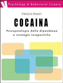 Cocaina. Psicopatologia della dipendenza e strategie terapeutiche