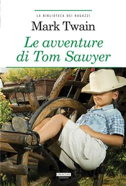 Le avventure di Tom Sawyer. Ediz. integrale