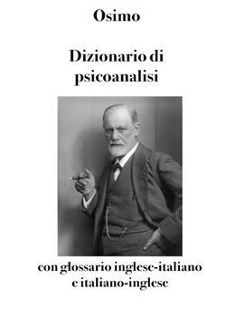 Dizionario di psicoanalisi con glossario inglese-italiano e italiano-inglese