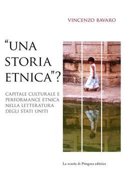 """""""Una storia etnica?"""" Capitale culturale e performance etnica nella letteratura degli Stati Uniti"""