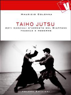 Taiho Jutsu. Arti marziali d'arresto del Giappone feudale e moderno